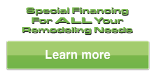 Get Special Financing For All Your Remodeling Needs